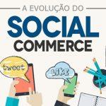 A Evolução do Social Commerce